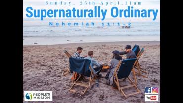 Supernaturally Ordinary